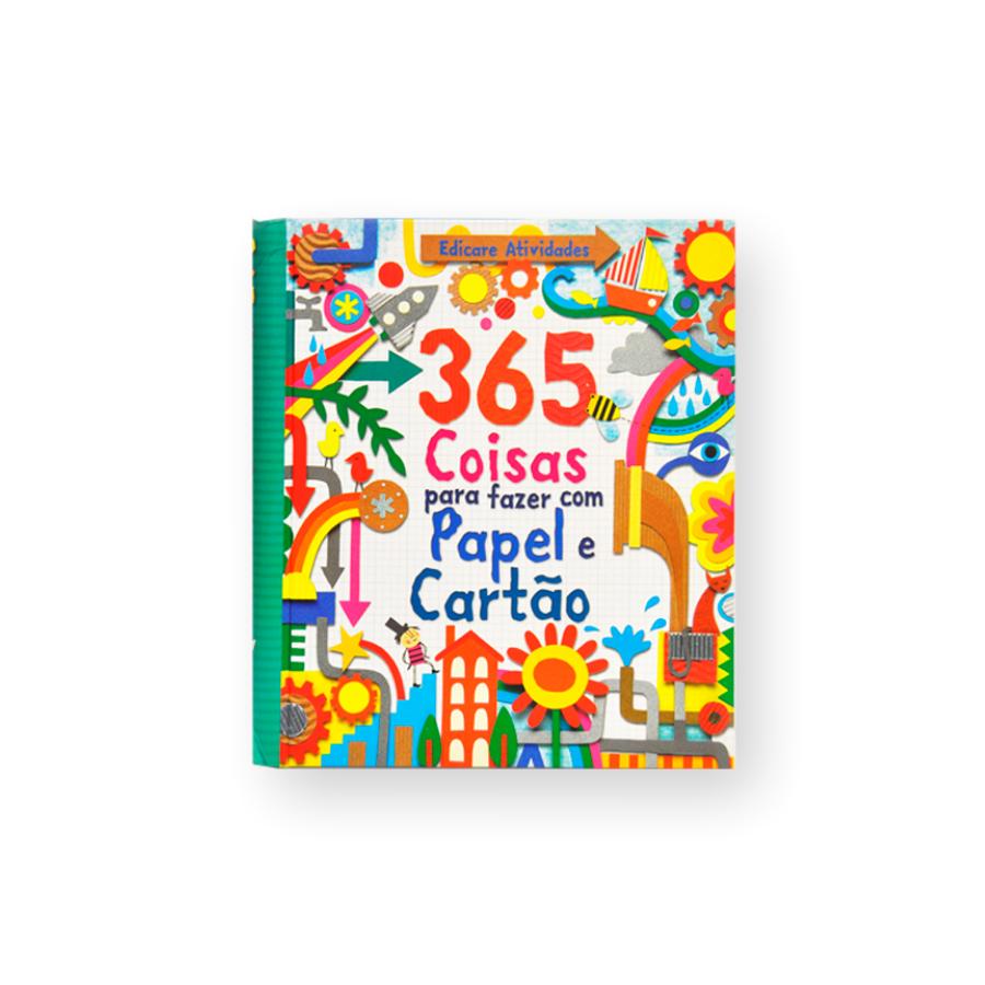 365 Coisas Para Fazer Com Papel E Cartão
