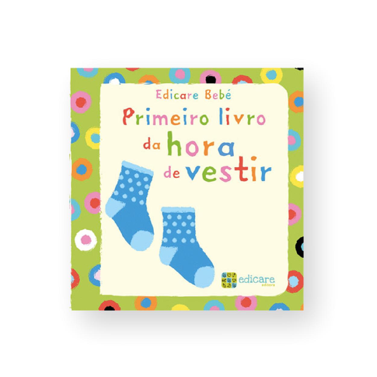 Edicare Bebe | A Hora De Vestir